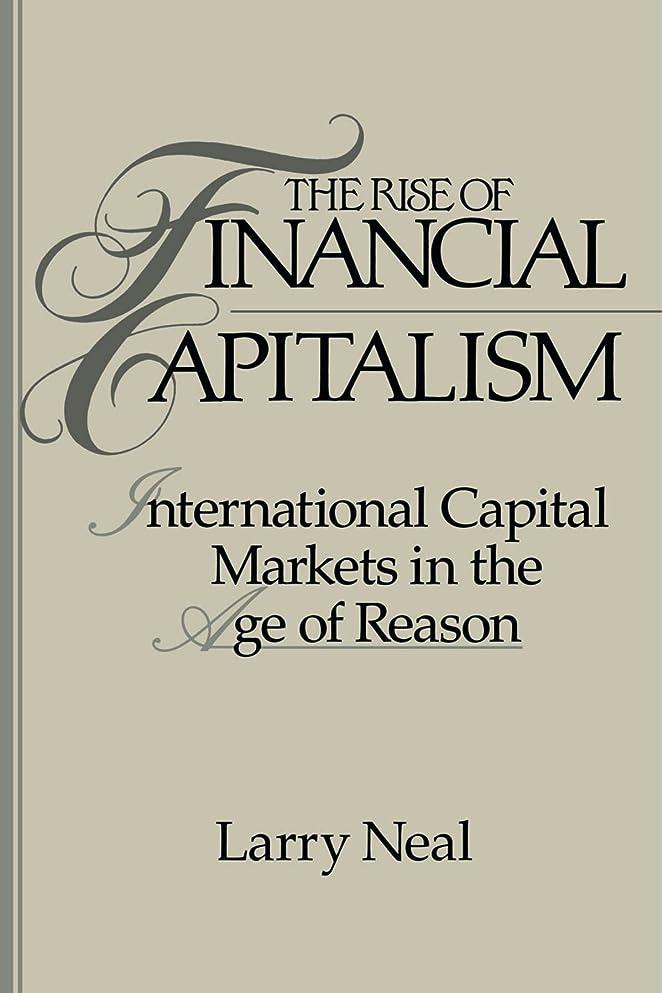 注目すべき突進内陸The Rise of Financial Capitalism: International Capital Markets in the Age of Reason (Studies in Macroeconomic History)
