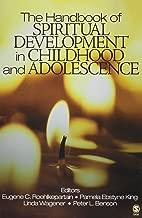 The Handbook of Spiritual Development in Childhood and Adolescence (The SAGE Program on Applied Developmental Science)
