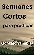 50 Sermones Cortos Para Predicar: Temas y predicas escritas cortas