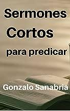 50 Sermones Cortos Para Predicar: Temas y predicas escritas cortas (Spanish Edition)