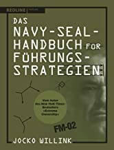 Das Navy-Seal-Handbuch für Führungsstrategien (German Edition)