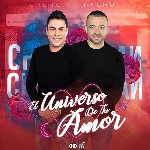 Amazon.com: El Universo de Tu Amor: Churo Diaz & Nacho: MP3 ...