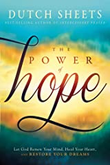 The Power of Hope: Let God Renew Your Mind, Heal Your Heart, and Restore Your Dreams Kindle Edition