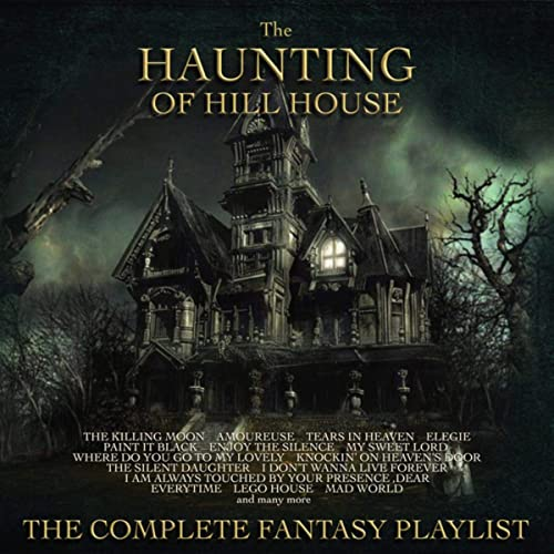 The Haunting Of Hill House The Complete Fantasy Playlist By Various Artists On Amazon Music Amazon Com