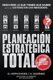 Planeación Estratégica TOTAL: La Fórmula EXCLUSIVA y GARA