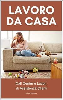 Lavoro da Casa: Call Center e Lavori   di Assistenza Clienti (Italian Edition)