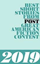 Best Short Stories from The Saturday Evening Post Great American Fiction Contest 2019