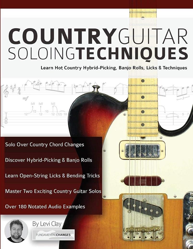 耳うまれたロールCountry Guitar Soloing Techniques: Learn Hot Country Hybrid-Picking, Banjo Rolls, Licks & Techniques (Play Country Guitar)