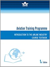 Introduction to the Airline Industry (IATA Aviation Distance Learning)