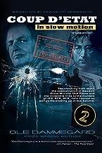 Coup d'etat in Slow Motion Vol II: The murder of Olof Palme (Volume 2)