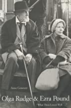 """Olga Rudge and Ezra Pound: """"What Thou Lovest Well..."""" (English Edition)"""