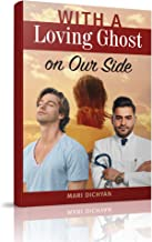 With a Loving Ghost on Our Side (Gay Romance Book 1)