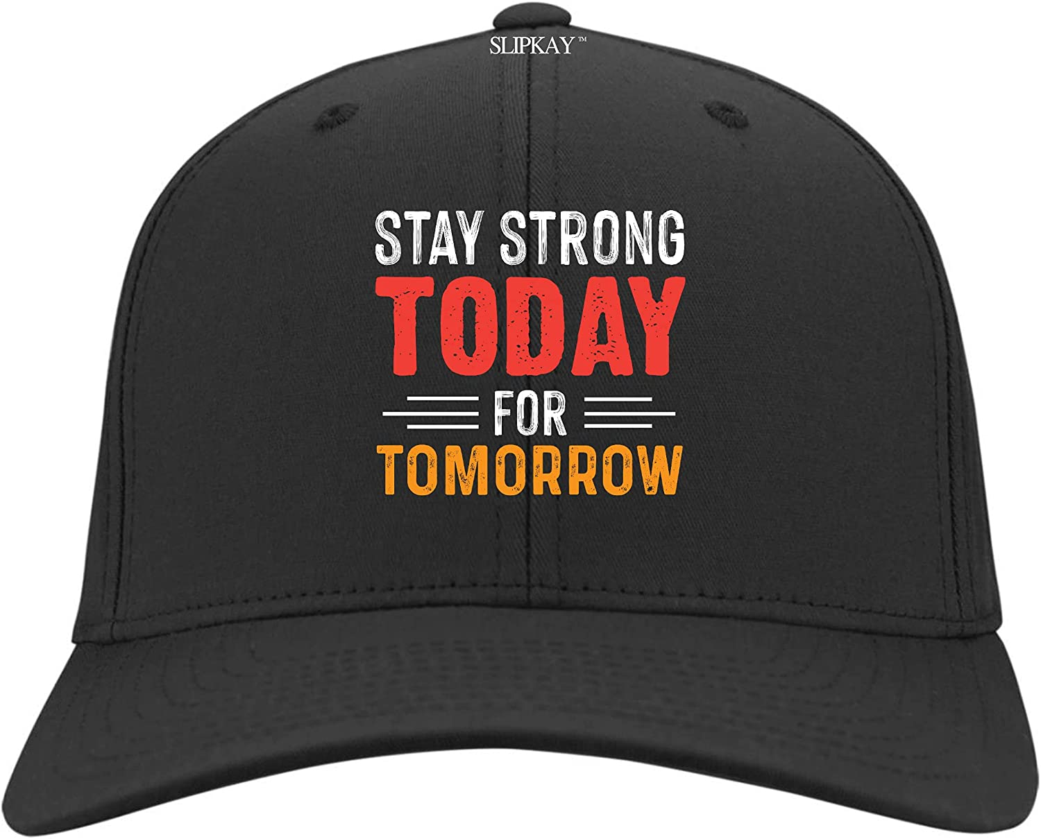 Stay Strong Today for Tomorrow Hat,Twill Cap