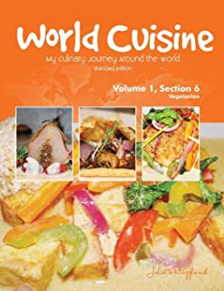 World Cuisine - My Culinary Journey Around the World Volume 1, Section 6: Vegetarian