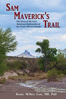 Sam Maverick's Trail: The Story of the First American Exploration of the Texas-Mexico Border