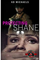 Protecting Shane (Special Forces: Operation Alpha) (Guardians of Hope Book 4) Kindle Edition