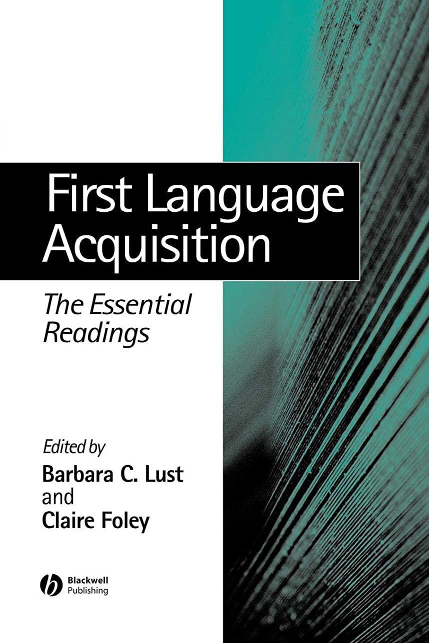 民主主義仕出します九First Language Acquisition: The Essential Readings (Linguistics: The Essential Readings)