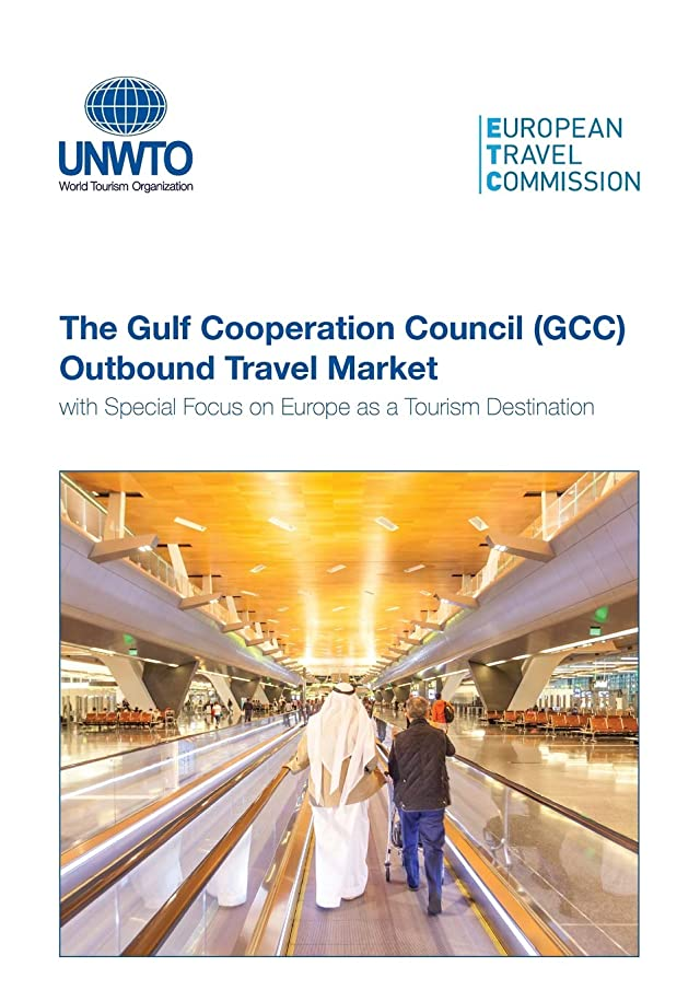 The Gulf Cooperation Council (Gcc) Outbound Travel Market with Special Focus on Europe as a Tourism Destination