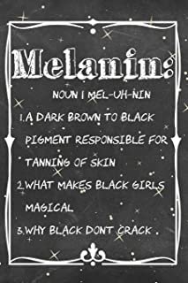 Melanin: Definition 6 x 9 110 Page Blank Lined Journal Diary Tracker Notebook for Black Gifted and Confident Girls & Women
