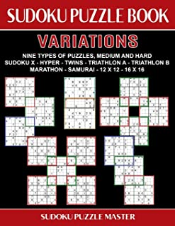Sudoku Puzzle Book Variations: Nine Different Challenging Sudoku Styles For Advanced Players (Variations Series)