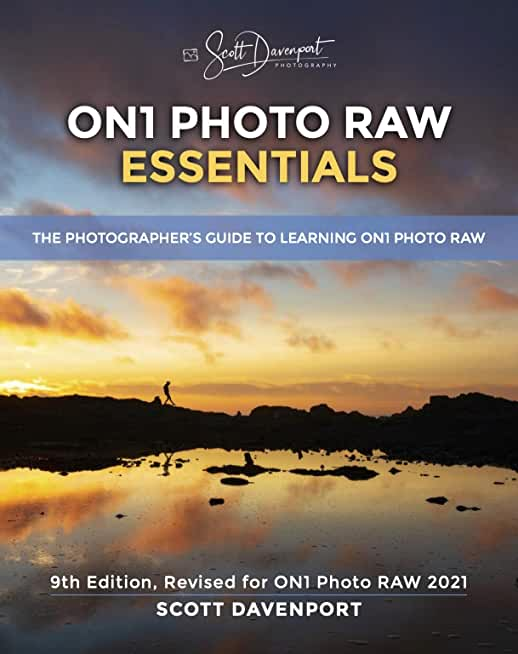 ON1 Photo RAW Essentials (2021): The Photographer's Guide To Learning ON1 Photo RAW (English Edition)