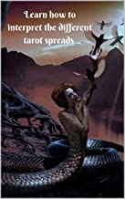 Learn how to interpret the different tarot spreads