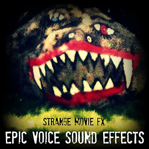 HQ Special FX Strange Movie SFX (Epic Voice Sound Effects) FLAC-DJYOPMiX