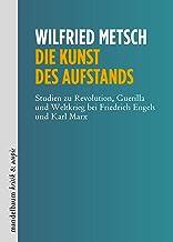 Die Kunst des Aufstands: Studien zu Revolution, Guerilla und Weltkrieg bei Friedrich Engels und Karl Marx (kritik & utopie...