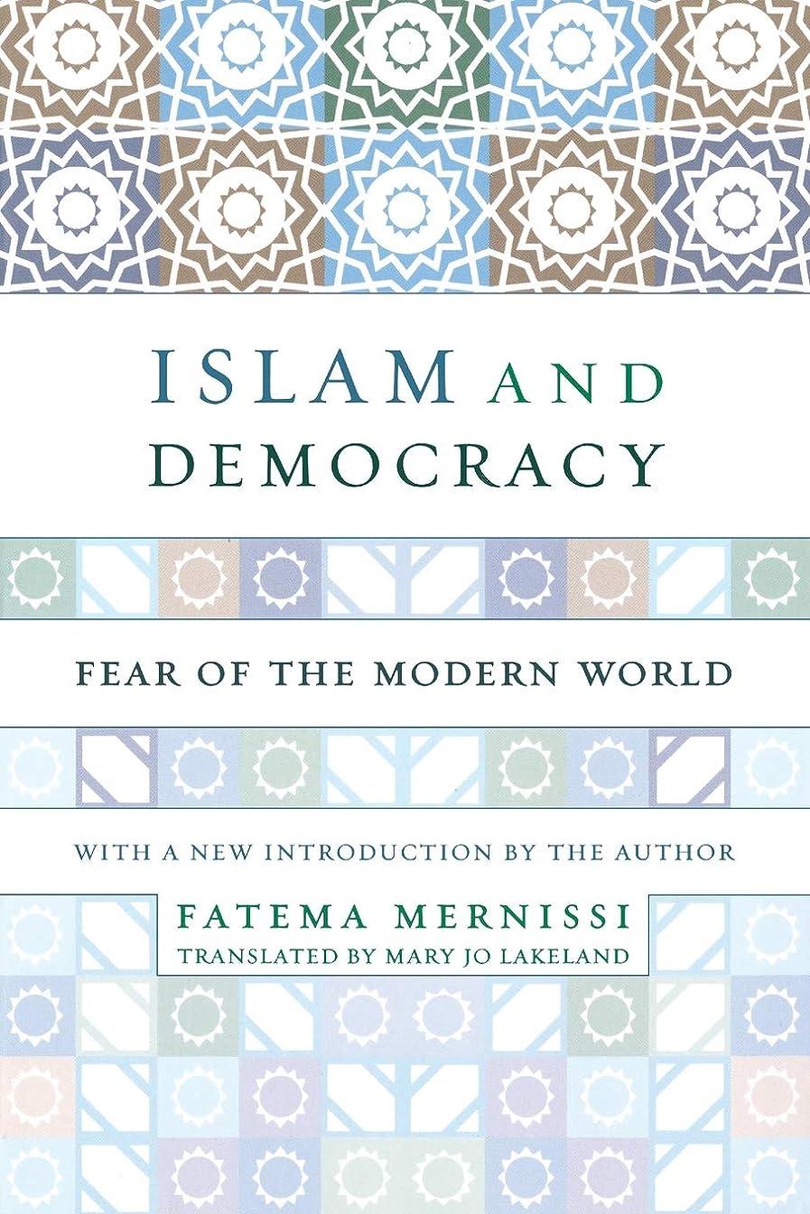 ペック同様の侵略Islam And Democracy: Fear Of The Modern World With New Introduction