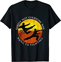 Surely Not Everyone Was Kung Fu Fighting Flying Kick T-Shirt