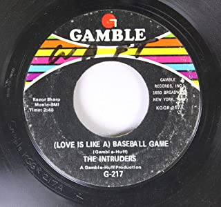 Th Intruders 45 RPM (Love is Like a) Baseball Game / Friends No More