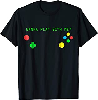 Video Games Play tshirt Wanna Play with me ?For Women & Girl