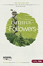 The Gospel Project for Kids: Faithful Followers - Older Kids Leader Guide - Faithful Followers - Topical Study: Daniel and the Exiles Return with Easter