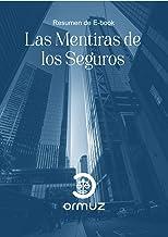 Las mentiras de los Seguros: Resumen (Spanish Edition)