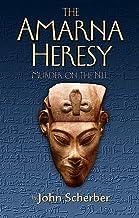 THE AMARNA HERESY: Murder on the Nile