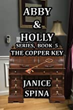 Abby & Holly Series Book 5: The Copper Key (English Edition)