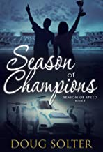 Season of Champions (Season of Speed Young Adult Racing Romance Series Book 4)