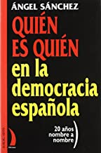 Quién es quién en la democracia española: 20 años nombre a nombre (Colección del viento terral) (Spanish Edition)