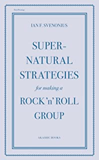 Supernatural Strategies for Making a Rock 'n' Roll