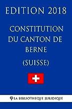 Constitution du canton de Berne (Suisse) - Edition 2018 (French Edition)