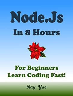 Node.Js in 8 Hours: For Beginners, Learn Coding Fast! (English Edition)