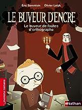 Le buveur de fautes d'orthographe (PREMIERS ROMANS t. 180) (French Edition)