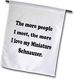 3dRose fl_113647_1 The More People I Meet The More I Love My Miniature Schnauzer Garden Flag, 12 by 18-Inch