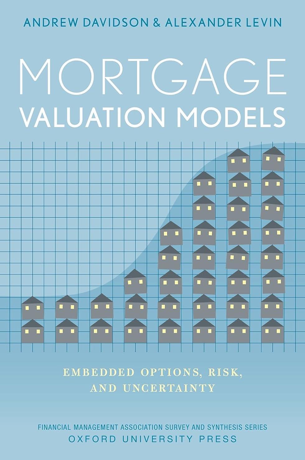 請負業者調整可能繁殖Mortgage Valuation Models: Embedded Options, Risk, and Uncertainty (Financial Management Association Survey and Synthesis) (English Edition)