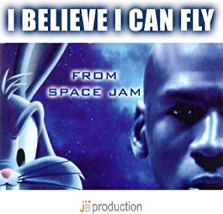 I Believe I Can Fly (Theme from