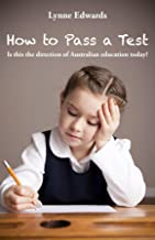 How To Pass a Test: Is this the direction of Australian education today?