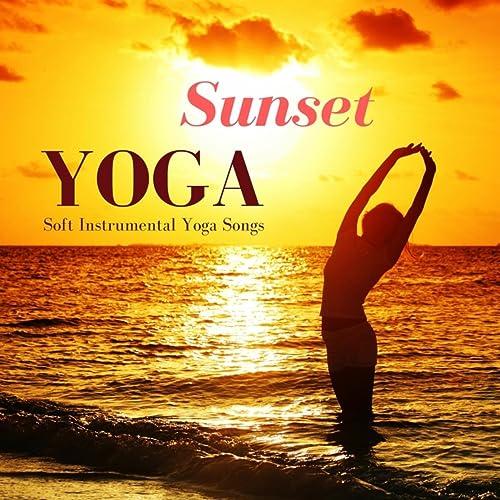 Sunset Yoga - Spiritual Healing Music for Chakra Balancing