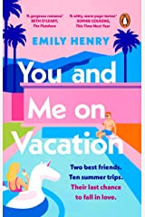 You and Me on Vacation: Tiktok made me buy it! The #1 bestselling laugh-out-loud love story you'll want to escape with this summer Kindle Edition