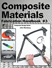 Composite Materials: Fabrication Handbook #3 (Composite Garage Series)