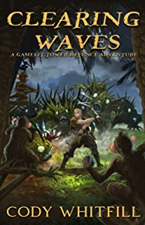 Clearing Waves: A GameLit Tower Defence Adventure